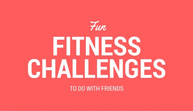Fun And Active Challenges To Do With Friends